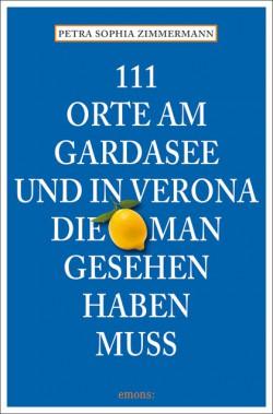 111 Orte am Gardasee und in Verona
