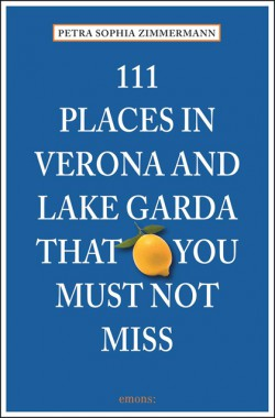 111 Places in Verona and Lake Garda